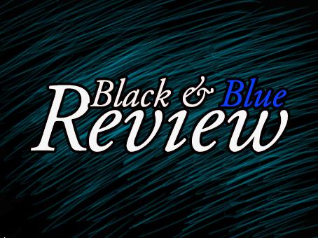Black & Blue Review Announcement